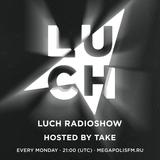 Luch Radioshow #234 - Take @ Megapolis 89.5 FM 05.10.2019 #234
