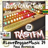 RastFM Roots Connections Mix - #LoveReggaeMusic Show 29 06/01/2018