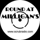ROUND AT MILLIGAN'S on Scrubradio.com - episode 2 - 11 july 2011