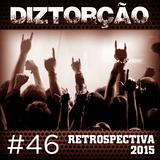 Diztorção #46 Retrospectiva 2015