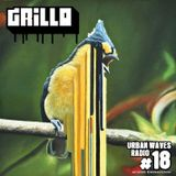 Urban Waves Radio 18 - Grillo