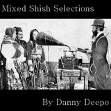 Mixed Shish Selections by Danny Deepo