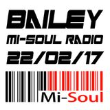 BAILEY @ MI-SOUL RADIO 22/02/17