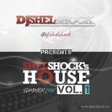 ShelShock's House - VOL I - Summer 2014