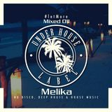 Let More Mixed 011 By Melika ( Under House Label )