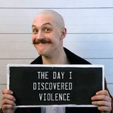 The Day I Discovered Violence [The Sound Screen #002]