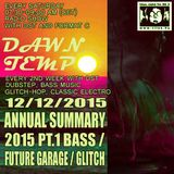 Annual Summary 2015 pt1 Future Garage, Bass & Glitch Session by DST @ Tilos Dawn Tempo 12/12/2015