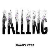 Dynasty Xero - Falling 3QS027