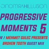 Progressive Moments 5 with Mehmet Gulec presents Brooken Tooth guest mix