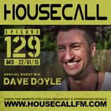 Housecall EP#129 (22/01/15) incl. a guest mix from Dave Doyle
