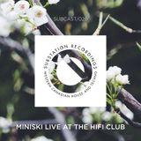 SUBCAST#26 - Miniski Live at the HIFI Club