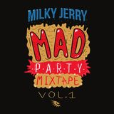 Milky Jerry - Mad Party mixtape vol. 1