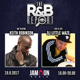 THE R&B REPORT | 26.9.2017 | Special Guests: KEITH ROBINSON & DJ LITTLE MAZE (Legendäres Interview!)