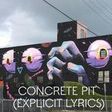 Concrete Pit (Explicit Lyrics)