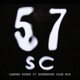 Landed Winos 57 Screening Club Mix