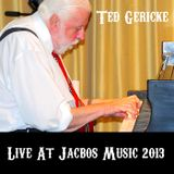 Ted Gericke - Live At Jacobs Music 2013