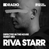 Defected In The House Radio - 25.01.16 - Guest Mix Riva Starr