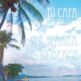 DJ Cafa Mix Vol.5(We Wanna Go To Beach)