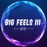Bad Mix 10: Big Feels Tres