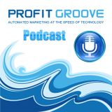 Welcome to the Profit Groove Podcast