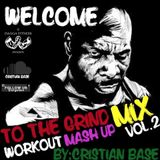 ||Welcome To The Grind|| Workout Mash-Up Mix Vol. 2