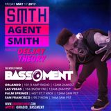 The Bassment 05/19/17 w/ Smith Agent Smith