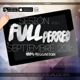 Diego Hidalgo - Full Perreo Septiembre 2016