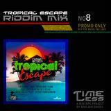 Riddim Mix 8 - Tropical Escape Riddim
