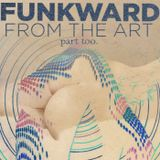 FUNKWARD - FROM THE ART - PART TOO