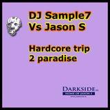 DJSample7 Vs Jason S - Hardcore trip 2 paradise