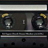 Kei Sugano (Dazzle Drums) Mixshow 3/10/16 Pt.2