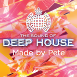 The Sound of Deep House: Made by Pete