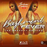 Bashment Fever - #TheBrukOutEdition|(Mix)