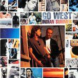 Go West – Indian Summer   1992