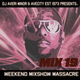 DJ Averi Minor - Weekend Mixshow Massacre Mix #19