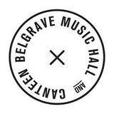 Belgrave Music Hall and Canteen - 12.11.2017