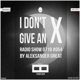 [IDGAX054 | Vinyl Edition] I Don't Give An X radio show by Aleksander Great