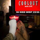 DJ DOO WOP COOLOUT 2016
