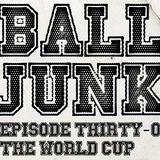 Ball Junk Podcast Episode #31: World Cup 2018