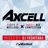 DJ YOSHITAKA - DJCITY.JP × AXCELL Mix Competition