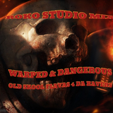 WARPED & DANGEROUS...OLD SKOOL FLAVAS FOR DA RAVERS...ROKO STUDIO MIX..(Tracklist & D/L)..