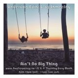 Underdog Edits & dj ShmeeJay - Ain't No Big Thing - 2017-09-14
