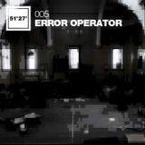 51°27′ Mix 005 - Error Operator
