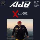 @AdBdeejay - X Series vol.001