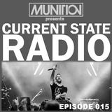 Current State Radio 015 with DJ Munition
