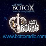 On The Rocks @ BOTOX Radio *Sounds Like 70's* 02/02/2015