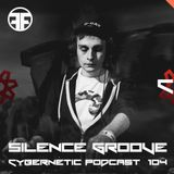 Silence Groove - Cybernetic Podcast 104 (01-05-2017)