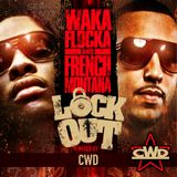 Waka Flocka & French Montana - Lock Out (Mixed by CWD) 17/12/11