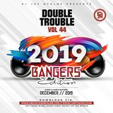 The Double Trouble Mixxtape 2019 Volume 44 2019 Bangers Edition