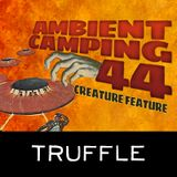 Truffle - AC44 : Creature Feature